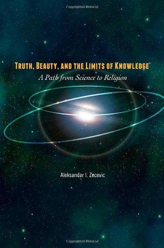 Truth, Beauty, and the Limits of Knowledge: A Path from Science to Religion
